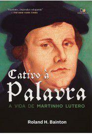 Livro - Cativo a Palavra Roland H. Baiton