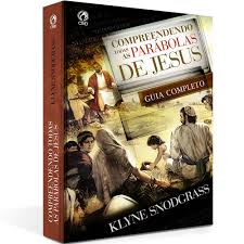 Livro - Compreendendo todas as parabolas de Jesus - Klyne Snodgrass