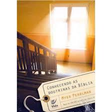 Livro - Conhecendo as doutrinas da biblia - Myer Pearlman