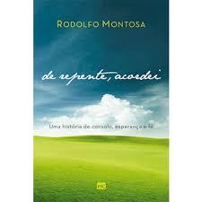Livro - De repente, acordei - Rodolfo Montosa