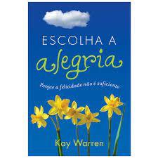 Livro - Escolha a alegria - kay Warren