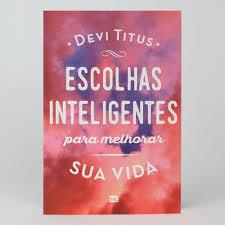 Livro - Escolhas inteligentes - Devi Titus