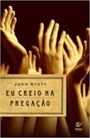 Livro - Eu creio na pregacao - John Stott