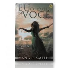 Livro - Eu cuidarei de voce - Angie Smith