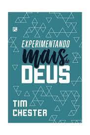 Livro - Experimentando mais de Deus - Tim Chester