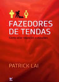 Livro - Fazedores de tendas - Patrick lai