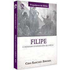 Livro - Filipe o primeiro evangelista da igreja - Ciro Sanches