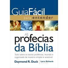 Livro - Guia facíl para entender as profecias da biblia - Daymond R. Duck
