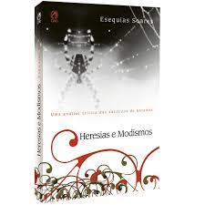 Livro - Heresias e modismo - Esequias Soares