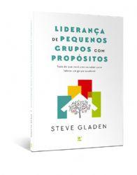 Livro - Liderança de pequenos grupos com propositos - Steve gladen