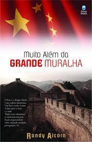 Livro - Muito alem da grande muralha - Randy Alcorn