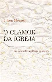Livro - O clamor da Igreja - Jilton Moraes