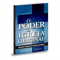 Livro - O poder da igreja original - Joseph L.Green