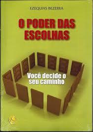 Livro - O poder das escolhas - Ezequias Bezerra