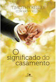 Livro - O Significado do casamento - Timothy