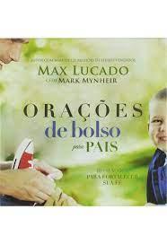 Livro - Orações de bolso para pais - Max Lucado