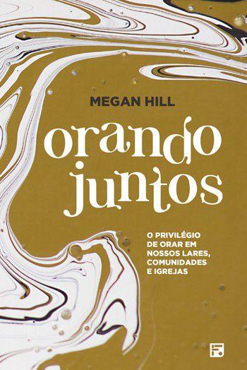 Livro - Orando juntos - Megan Hill