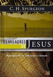 Livro - Os Milagres de Jesus vol.1 - C.H.Spurgeon