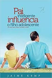 Livro - Pai inteligente influencia o filho adolescente