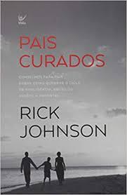 Livro - Pais Curados - Rick Johnson