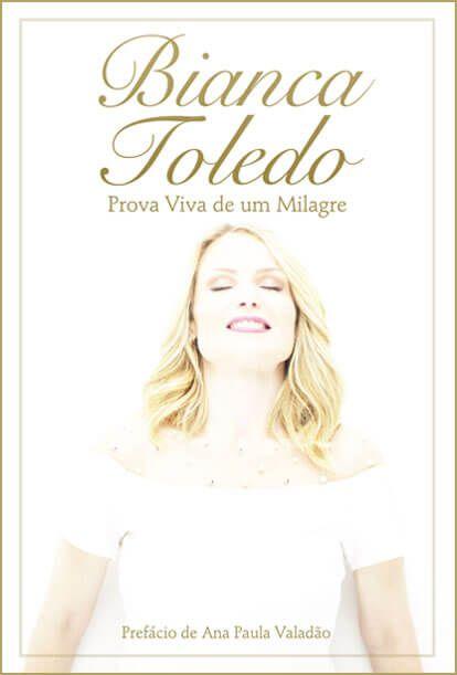 Livro - Prova Viva de um milagre - Bianca Toledo