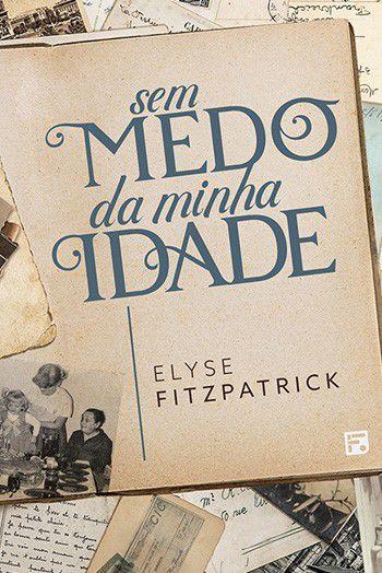 Livro - Sem medo da minha idade - Elyse Ftzpatrick