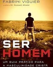 Livro - Ser Homem - Fabrini Viguier