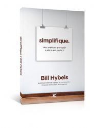 Livro - Simplifique - Bill Hybels