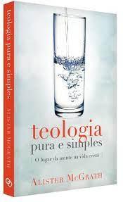 Livro - Teologia pura e simples - Alister McGrath