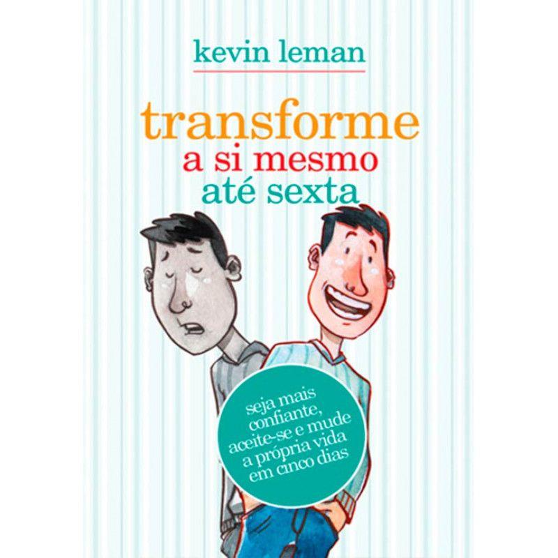 Livro - Transforme a si mesmo ate sexta - Kevin Leman