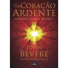 Livro - Um Coração ardente - John Bevere
