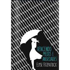 Livro - Vencendo Medos e Ansiedades - Elyse Fitzpatrick