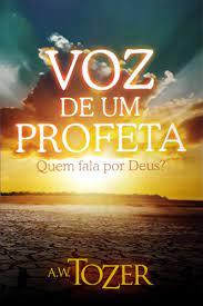 Livro - Voz de um profeta - A.W.Tozer