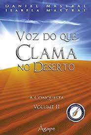 Livro - Voz do que clama no deserto vol. 2 - Daniel Mastral