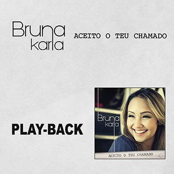 PB - Bruna Karla - Aceito o Teu Chamado (playback)