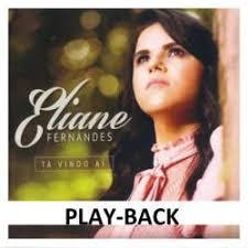 PB - Eliane Fernandes - Ta vindo ai (playback)