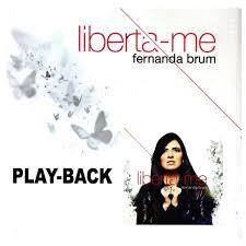 PB - Fernanda Brum - Liberta-me (playback)