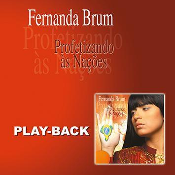 PB - Fernanda Brum - Profetizando as naçoes (playback)