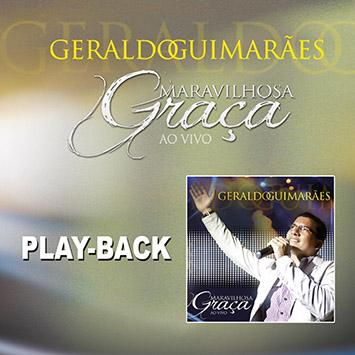 PB - Geraldo Guimaraes - Maravilhosa graça (playback)
