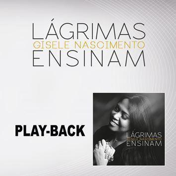 PB - Gisele Nascimento - Lagrimas ensinam (playback)