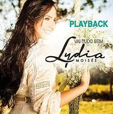 PB - Lydia Moises - Vai tudo bem - (playback)