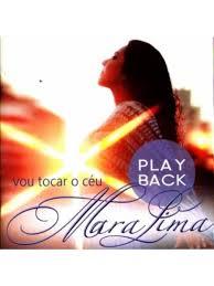 PB - Mara Lima - Vou Tocar o ceu (playback)