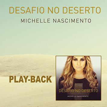 PB - Michelle Nascimento - Desafio no deserto (playback)