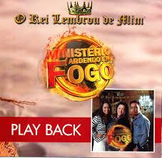 PB - Ministerio Ardendo em fogo - O Rei lembrou de mim (playback)