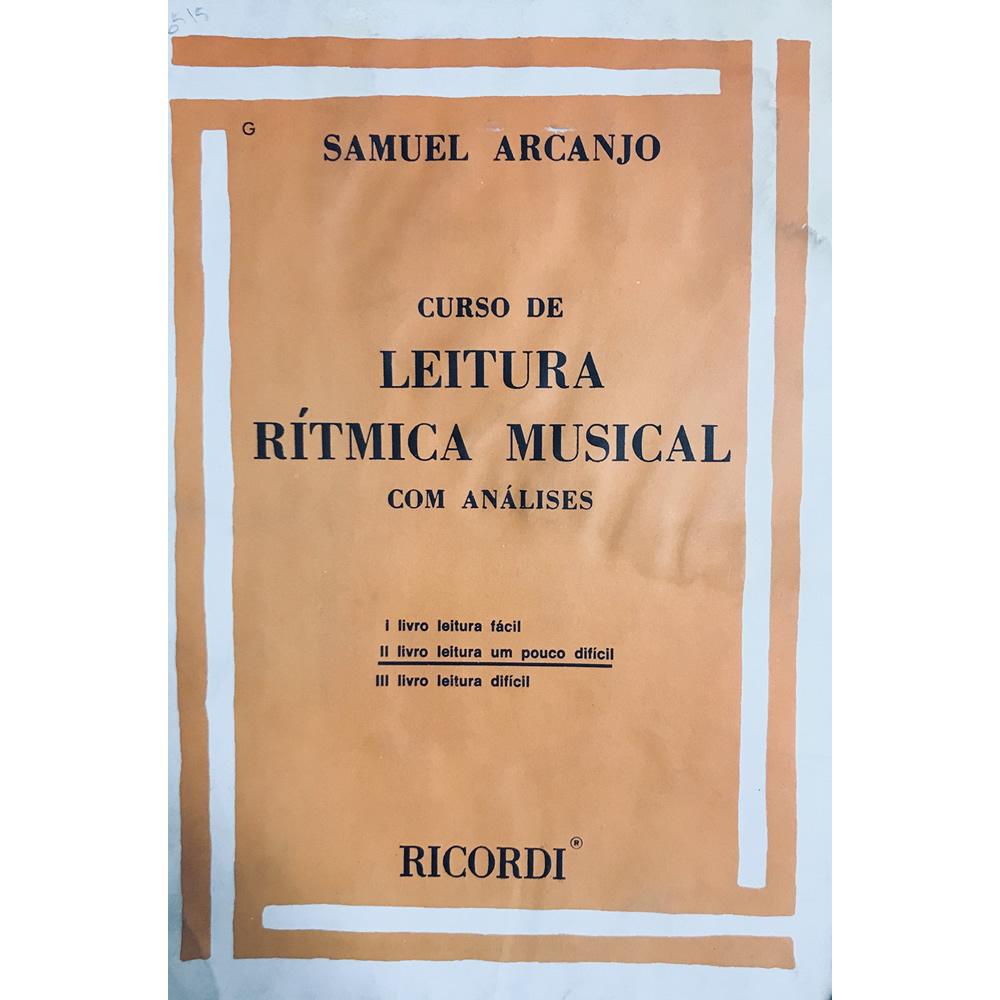 Método Leitura Rítmica - Vol.2  Livro de Leitura um Pouco Difícil - Samuel Arcanjo