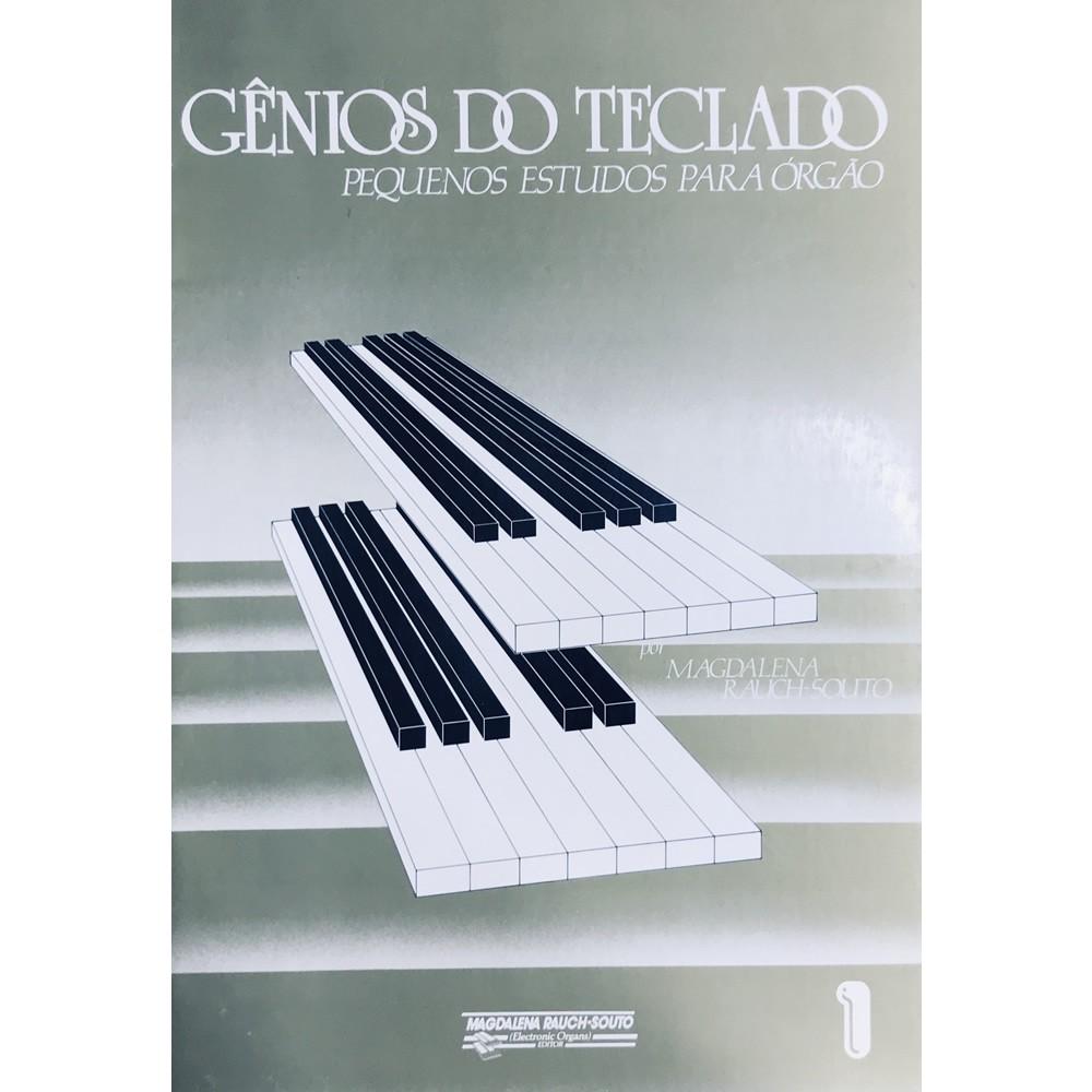 Método Piano - Gênios do Teclado Pequenos Estudos Para Órgão - Magdalena Rauch-Souto