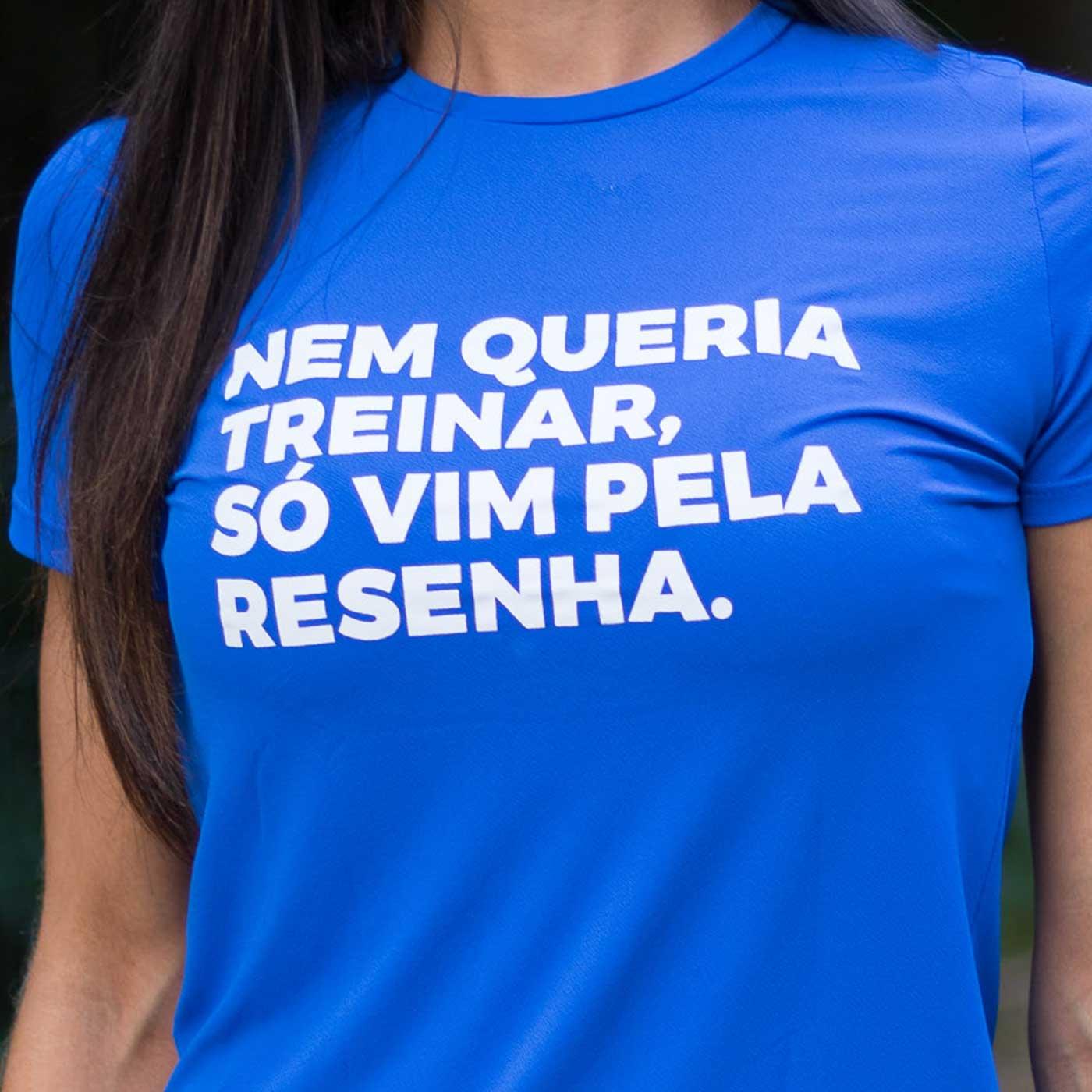 Camiseta Feminina Longão - Só Vim Pela Resenha