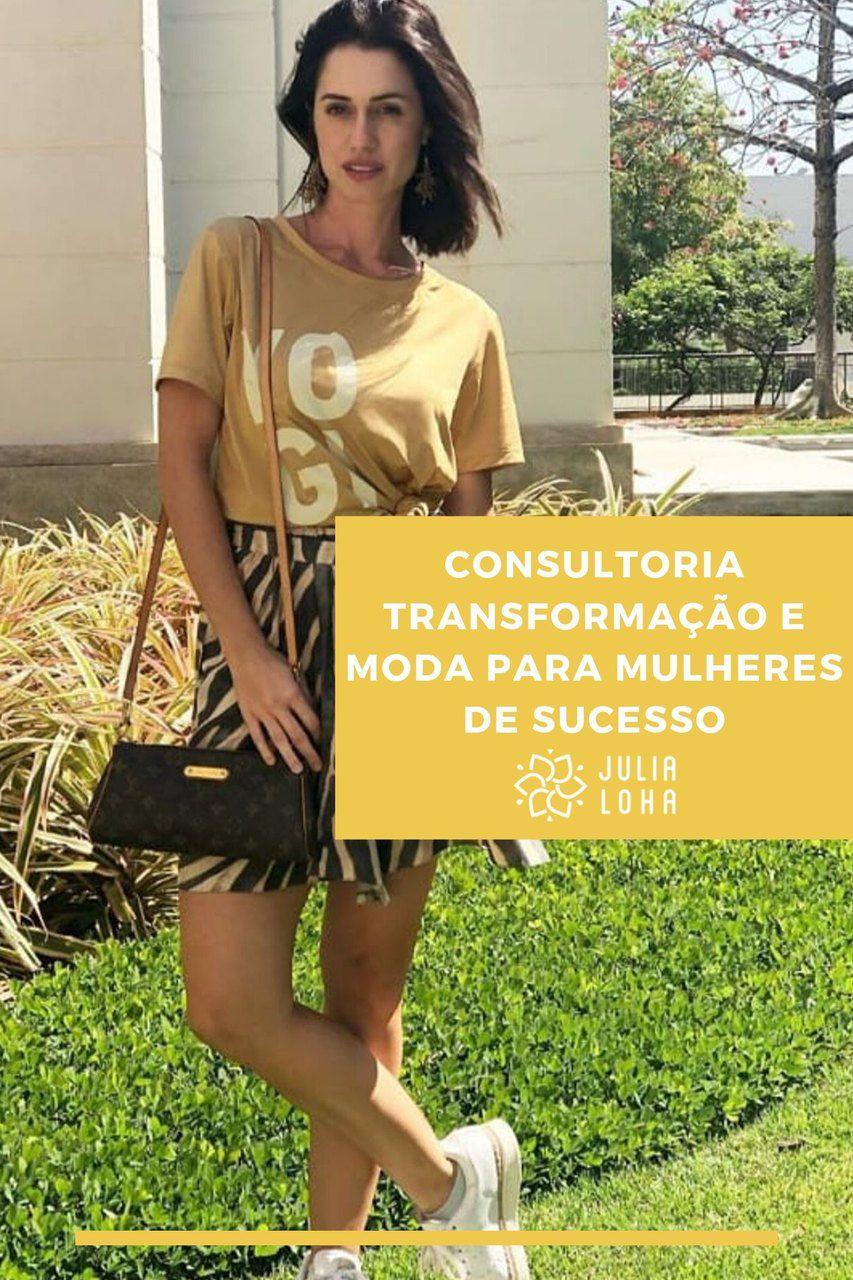 CONSULTORIA TRANSFORMAÇÃO E MODA PARA MULHERES DE SUCESSO - By Julia Loha