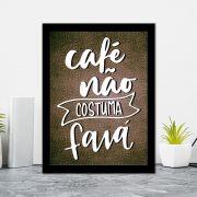 Quadro Decorativo 27x36 Café Não Costuma Faiá