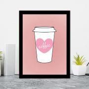 Quadro Decorativo 27x36 Copo de Café Com Coração